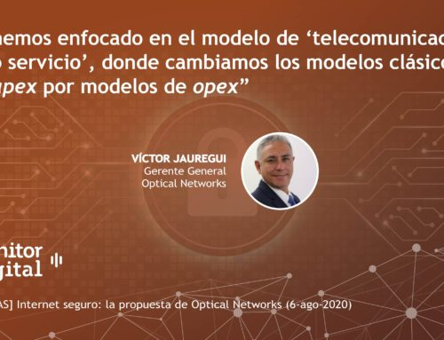 [EMPRESAS] Internet seguro: la propuesta de Optical NetworksMonitor Digital