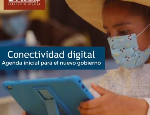 Conectividad digital Agenda inicial para el nuevo gobierno